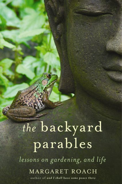 the backyard parables, margaret roach, cover